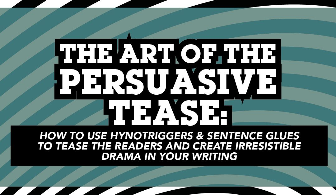 The art of the persuasive tease