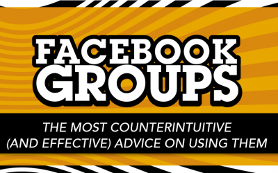 The most counterintuitive (and effective) advice on using Facebook Groups